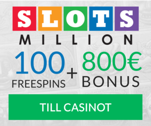 100 gratis spins och 800 Euro hos Slotsmillions idag